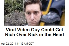 Viral Video Guy Could Get Rich Over Kick in the Head
