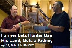Farmer Lets Hunter Use His Land, Gets a Kidney