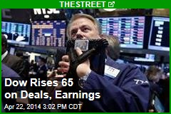 Dow Rises 65 on Deals, Earnings