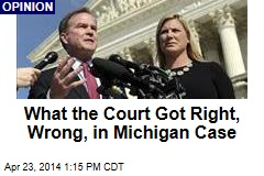 What the Court Got Right, Wrong, in Michigan Case