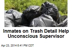 Inmates on Trash Detail Help Unconscious Supervisor