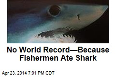 No World Record—Because Fishermen Ate Shark