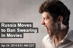 Russia Moves to Ban Swearing in Movies