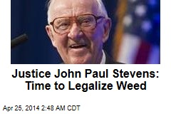 Justice John Paul Stevens: Time to Legalize Weed