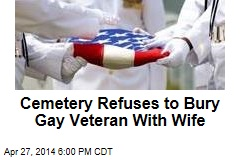 Cemetery Refuses to Bury Gay Veteran With Wife