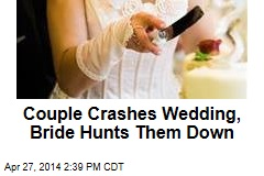 Couple Crashes Wedding, Bride Hunts Them Down