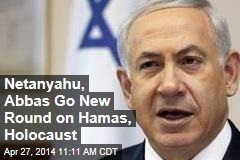Netanyahu, Abbas Go New Round on Hamas, Holocaust