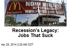 Recession's Legacy: Jobs That Suck