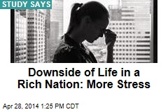 Downside of Life in a Rich Nation: More Stress