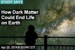 Dark Matter May Hurl Comets at Planet Earth