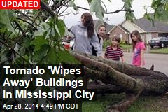 Tornado 'Wipes Away' Buildings in Mississippi City