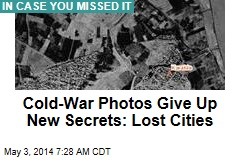 Cold-War Photos Give Up New Secrets: Lost Cities