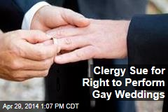 Clergy Sue for Right to Perform Gay Weddings
