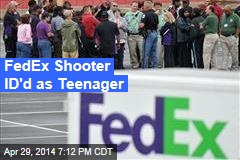 FedEx Shooter ID'd as Teenager
