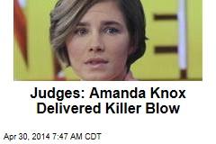 Judges: Amanda Knox Delivered Killer Blow