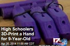 High Schoolers 3D-Print a Hand for 9-Year-Old