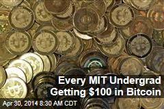 Every MIT Undergrad Getting $100 in Bitcoin