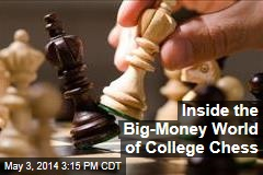 Inside the Big-Money World of College Chess