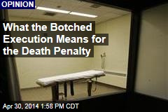 What the Botched Execution Means for the Death Penalty