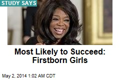 Most Likely to Succeed: Firstborn Girls