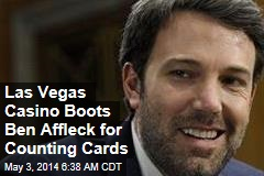 Las Vegas Casino Boots Ben Affleck for Counting Cards