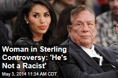 Woman in Sterling Controversy: 'He's Not a Racist'