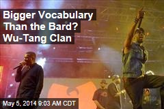Bigger Vocabulary Than the Bard? Wu-Tang Clan