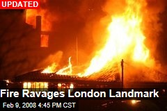 Fire Ravages London Landmark