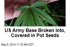 US Army Base Broken Into, Covered in Pot Seeds