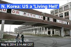 N. Korea: US a 'Living Hell'