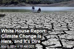 White House Report: Climate Change Is Here, and It's Dire