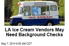 LA Ice Cream Vendors May Need Background Checks