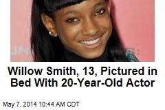 Willow Smith, 13, Pictured in Bed With 20-Year-Old Actor