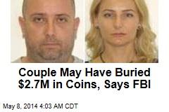 Did Extradited Couple Leave Buried Treasure Behind?