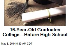 16-Year-Old Graduates College—Before High School