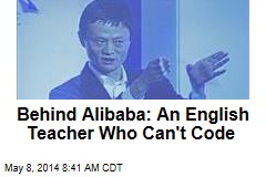 Behind Alibaba: An English Teacher Who Can't Code