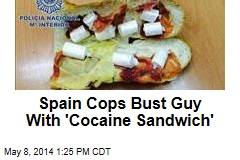 Spain Cops Bust Guy With 'Cocaine Sandwich'