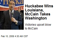 Huckabee Wins Louisiana, McCain Takes Washington