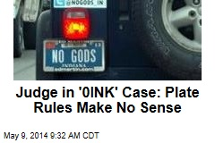 Judge in '0INK' Case: Plate Rules Make No Sense