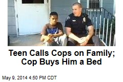 Teen Calls Cops on Family; Cop Buys Him a Bed