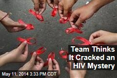 Team Thinks It Cracked an HIV Mystery