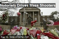 Notoriety Drives Mass Shooters
