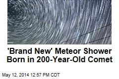 'Brand New' Meteor Shower Born in 200-Year-Old Comet