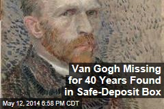 Van Gogh Missing for 40 Years Found in Safe-Deposit Box