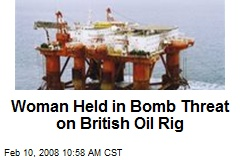 Woman Held in Bomb Threat on British Oil Rig