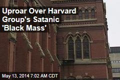 Uproar Over Harvard Group's Satanic 'Black Mass'
