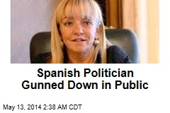 Spanish Politician Gunned Down in Public