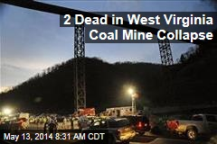 2 Dead in West Virginia Coal Mine Collapse