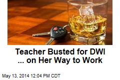 Teacher Busted for DWI ... on Her Way to Work