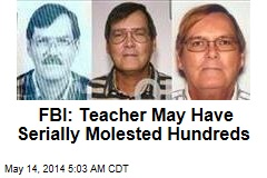 FBI: Teacher May Have Molested Hundreds Over Decades